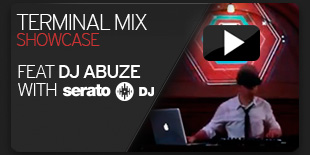 Terminal Mix Showcase with Serato DJ feat. DJ Abuze