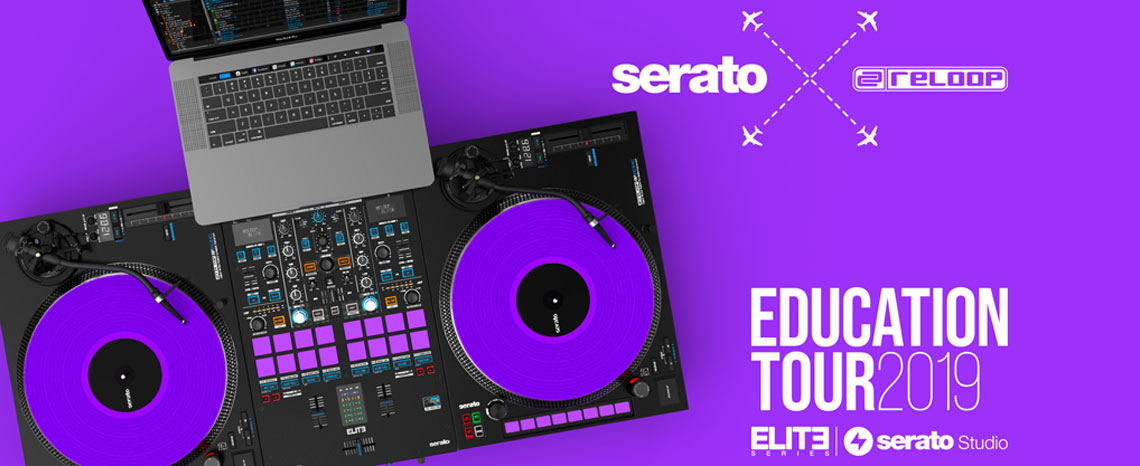 Serato X Reloop Education Tour 2019